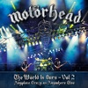 The World Is Ours, Vol. 2 - Anyplace Crazy As Anywhere Else (Live), Motörhead