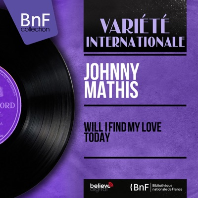 Will I Find My Love Today (Mono Version) - Johnny Mathis