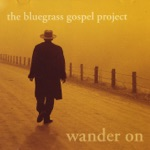 Bluegrass Gospel Project - Going Up On the Mountain