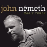 John Németh - Sit & Cry the Blues