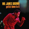 Gettin' Down To It, James Brown