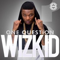 Wizkid - One Question (feat. Yemi Sax) - Single