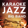 I Got a Right to Sing the Blues - Karaoke Jazz Big Band