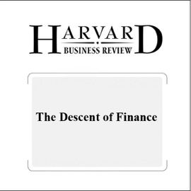 The Descent of Finance (Harvard Business Review) (Unabridged) - Niall Ferguson mp3 listen download