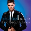 It's a Beautiful Day - Single, Michael Bublé