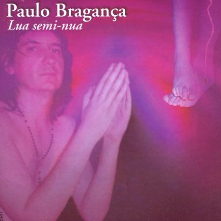 Paulo Bragança - 'Lua Semi-nua'