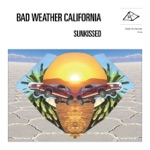 Bad Weather California - Stand in My Sunshine