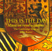 This Is the Day - John Rutter, The Cambridge Singers & Aurora Orchestra