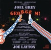 Joel Grey & George M! Ensemble - Give My Regards to Broadway Song Lyrics