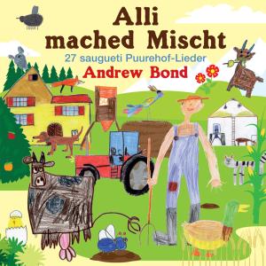 Andrew Bond - Alli mached Mischt