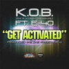Get Activated (feat. E-40) - Single, K.O.B.