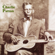 The Best of Charlie Patton - Charley Patton - Charley Patton