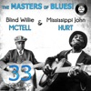 The Masters of Blues! 33 Best of Blind Willie McTell & Mississippi John Hurt, Blind Willie McTell & Mississippi John Hurt
