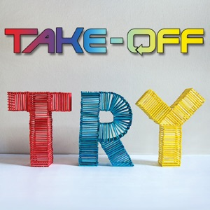 Take-Off - Try (Original)