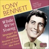 While We're Young (1950-1955), Tony Bennett