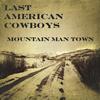 Last American Cowboys - Mountain Man Town artwork