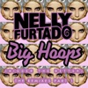 Nelly Furtado - Big Hoops  Bigger the Better