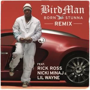 Born Stunna (Remix) [feat. Rick Ross, Nicki Minaj & Lil Wayne] - Single Mp3 Download