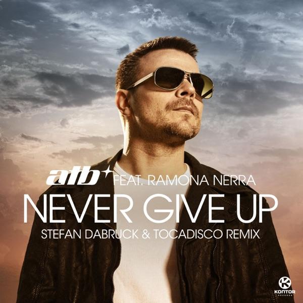 Never Give Up (Stefan Dabruck & Tocadisco Remix) [feat. Ramona Nerra] - Single
