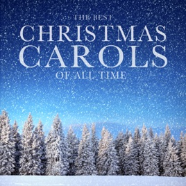 the best christmas carols of all time the most famous greatest festive holiday songs and music ever various artists - Best Christmas Songs Of All Time