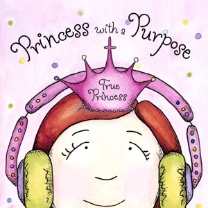 Princess With A Purpose - Daughter of the King