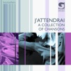 J'attendrai - A Collection of Chansons