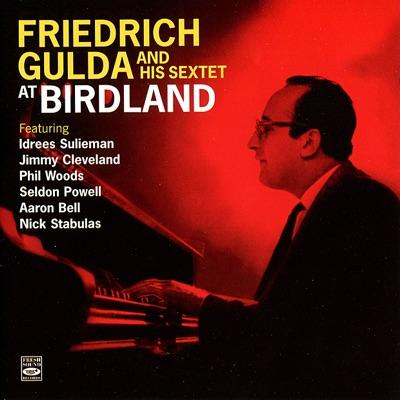 Friedrich Gulda and His Sextet at Birdland - Phil Woods