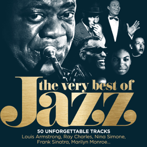 Various Artists - The Very Best of Jazz: 50 Unforgettable Tracks (Remastered)