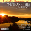 We Thank Thee (remastered) - Jim Reeves