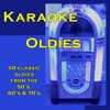 Karaoke Oldies 50 Classic Oldies from the 50 s 60 s 70 s