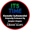 Karaoke All Hits - It's Time (Originally Performed By Imagine Dragons) [Instrumental Version]
