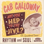 Cab Calloway - Are You All Reet?