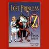 The Lost Princess of Oz (Unabridged)