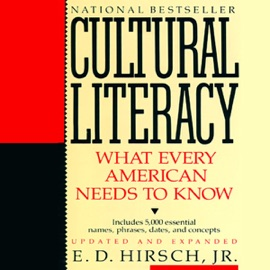 Cultural Literacy: What Every American Needs to Know (Unabridged) - E.D. Hirsch, Jr. mp3 listen download