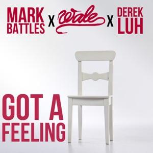 Got a Feeling (feat. Wale & Derek Luh) - Single Mp3 Download