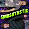 Smoshtastic - Smosh