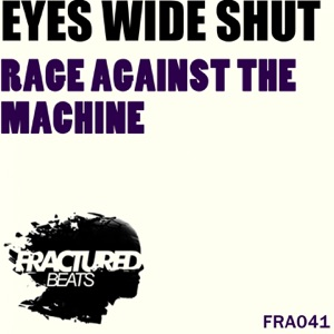 Eyes Wide Shut - Rage Against the Machine