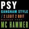 Gangnam Style / 2 Legit 2 Quit Mashup (feat. MC Hammer) - Single ジャケット写真
