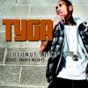 Tyga - Coconut Juice (feat. Travis McCoy)