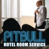 Hotel Room Service - Single, Pitbull