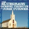 The Bluegrass Gospel Tribute to Josh Turner ジャケット画像