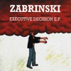 Executive Decision - EP, Zabrinski