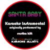 Santa Baby (Originally Performed By Eartha Kitt) [Instrumental Version] - Karaoke All Hits