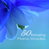 50 Relaxing Piano Shades - Emotional Sweet Piano Love Songs 4 Romantic Dinner & Tranquil Moments Music for Sleeping - Relaxation Piano in Mind