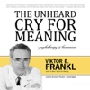The Unheard Cry for Meaning: Psychotherapy and Humanism (Unabridged) AudioBook Download