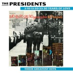 The Presidents - 5-10-15-20 (25-30 Years Of Love)