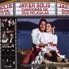 Javier Solis - Canciones de Sus Películas, Javier Solís