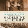 Prague Winter: A Personal Story of Remembrance and War, 1937-1948 (Unabridged) AudioBook Download