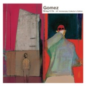 Gomez - Get Myself Arrested