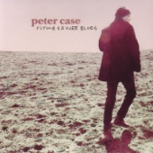 Peter Case - Cool Drink O' Water